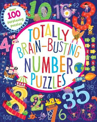 Totally Brain-Busting Number Puzzles by Claire Sipi