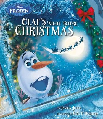 Disney Frozen Olaf's Night Before Christmas by Jessica Julius