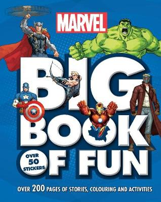 Marvel Big Book of Fun Over 200 Pages of Stories, Colouring and Activities, with Over 50 Stickers by Parragon Books Ltd