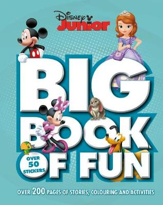 Disney Junior Big Book of Fun Over 200 Pages of Stories, Colouring and Activities, with Over 50 Stickers by Parragon Books Ltd