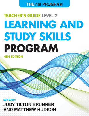 The HM Learning and Study Skills Program Level 2: Teacher's Guide by Judy Tilton Brunner