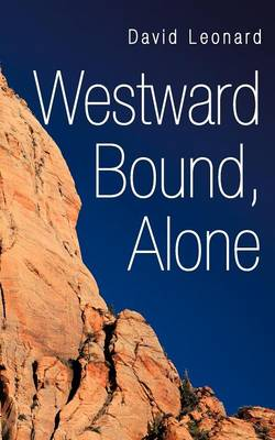 Westward Bound, Alone by David Leonard