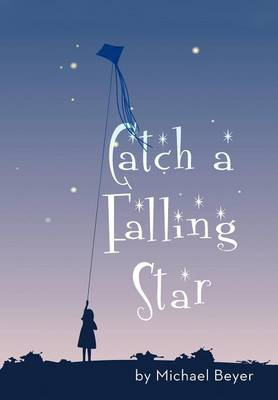 Catch a Falling Star by Michael Beyer