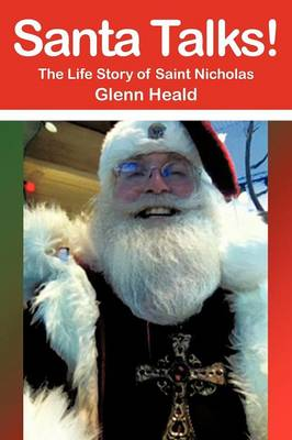 Santa Talks! The Life Story of Saint Nicholas by Glenn Heald