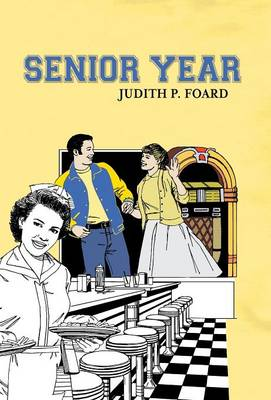 Senior Year by Judith P Foard