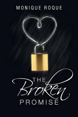 The Broken Promise by Monique Roque