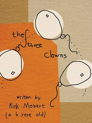 The Three Clowns by Kirk Mobert
