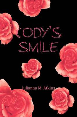 Cody's Smile by Julianna M Atkins