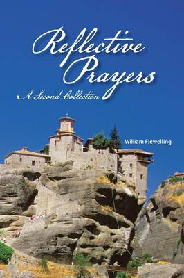 Reflective Prayers A Second Collection by William Flewelling