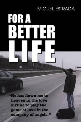For A Better Life by Miguel Estrada