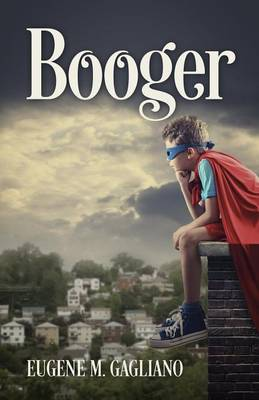 Booger by Eugene M Gagliano