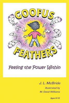 Goofus Feathers Feeling the Power Within by J L McBride