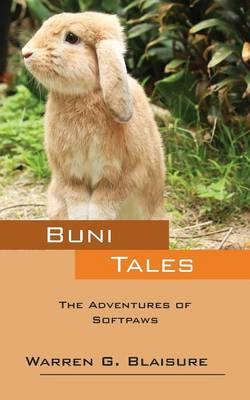 Buni Tales The Adventures of Softpaws by Warren G Blaisure