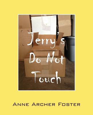 Jerry's Do Not Touch by Anne Archer Foster
