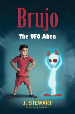 Brujo The UFO Alien by J Stewart