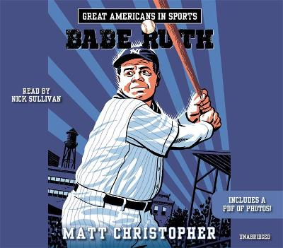 Great Americans In Sports: Babe Ruth by Matt Christopher