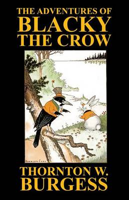 The Adventures of Blacky the Crow by Thornton W Burgess