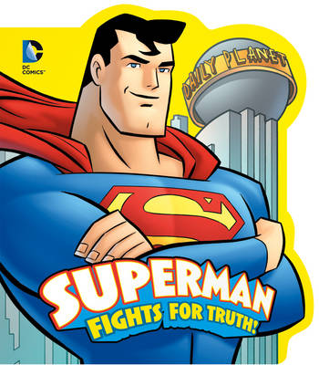 Superman Fights for Truth! by Donald Lemke