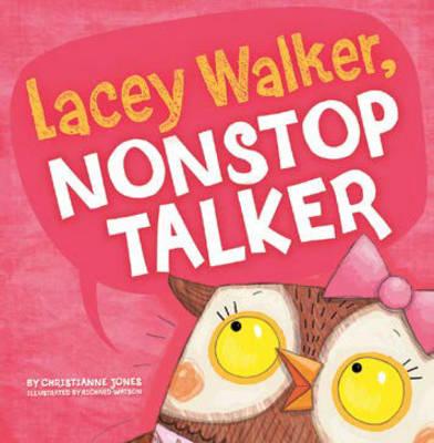 Lacey Walker, Nonstop Talker by Christianne C. Jones