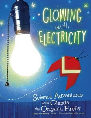 Glowing with Electricity by Thomas Kingsley Troupe