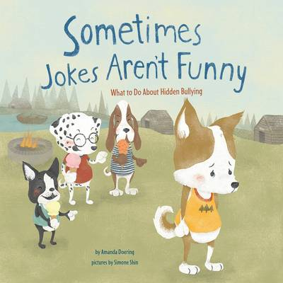 Sometimes Jokes Aren't Funny What to Do about Hidden Bullying by Amanda F Doering
