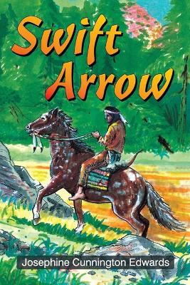 Swift Arrow by Josephine Cunnington Edwards
