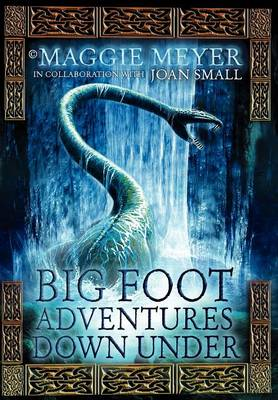 Big Foot Adventures Down Under Book One in the Series 'Spirits Alive' by Maggie Meyer