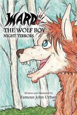 Ward the Wolf Boy Night Terrors by Famous John Urban