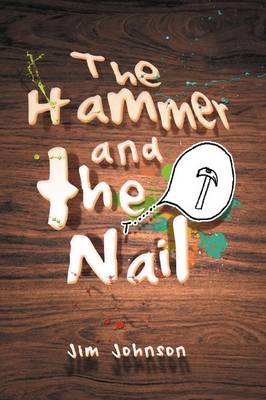 The Hammer and the Nail by Jim Johnson