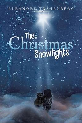 The Christmas Snowlights by Eleanore Tashenberg