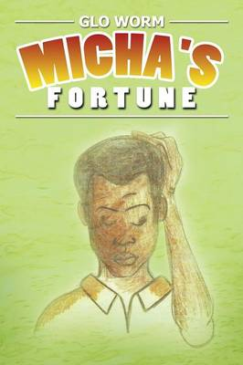 Micha's Fortune by Glo Worm