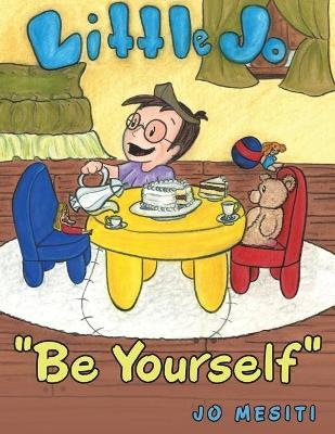 Be Yourself Little Jo by Jo Mesiti