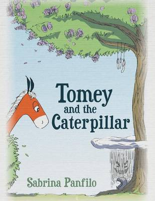 Tomey and the Caterpillar by Sabrina Panfilo