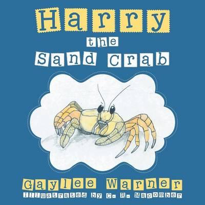 Harry the Sand Crab by Gaylee Warner