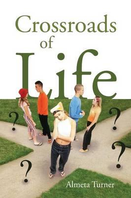 Crossroads of Life by Almeta Turner