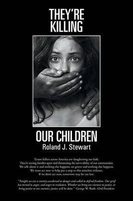 They're Killing Our Children by Roland J. Stewart