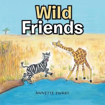 Wild Friends by Annette Swart
