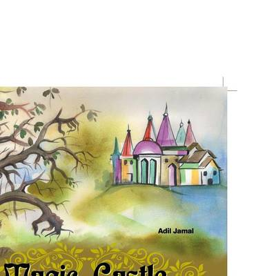 Magic Castle and the Scary Tree by Adil Jamal