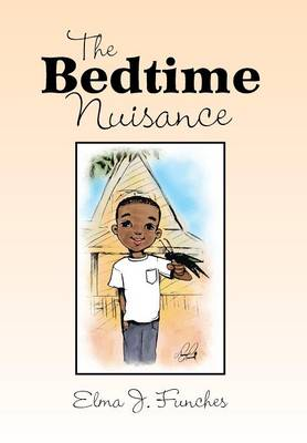 The Bedtime Nuisance by Elma J Funches