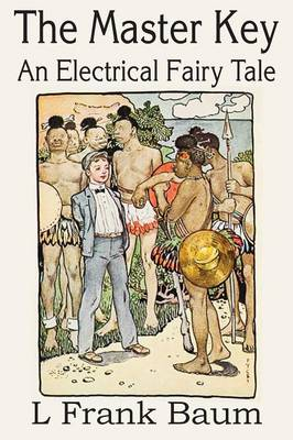 The Master Key, an Electrical Fairy Tale by L Frank Baum