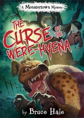 The Curse Of The Were-hyena A Monstertown Mystery by Bruce Hale