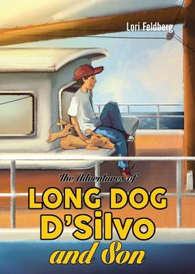 The Adventures of Long Dog D'Silvo and Son by Lori Feldberg