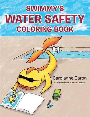 Swimmy's Water Safety Coloring Book by Carolanne Caron