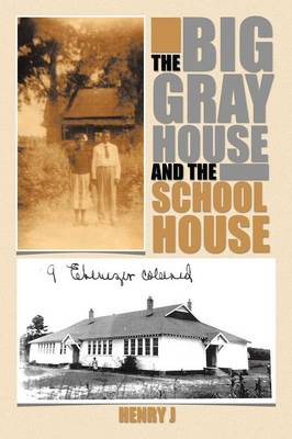THE Big Gray House and the School House by J Henry