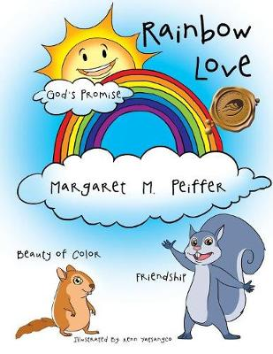 Rainbow Love by Margaret M Peiffer