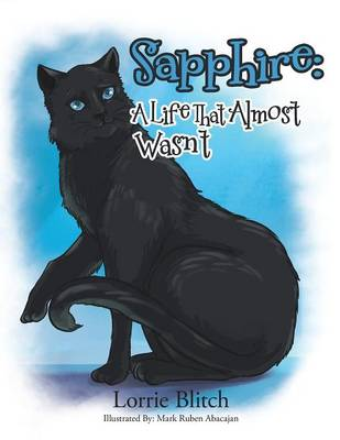 Sapphire A Life That Almost Wasn't by Lorrie Blitch