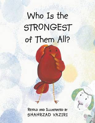 Who Is the Strongest of Them All? by Shahrzad Vaziri