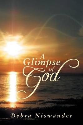 A Glimpse of God by Debra Niswander