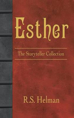 Esther The Storyteller Collection by R S Helman
