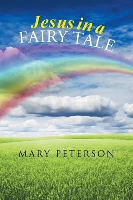 Jesus in a Fairy Tale by Mary Peterson